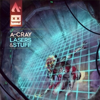 A-Cray - Lasers & Stuff EP