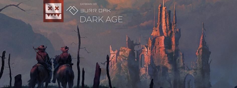 Burr Oak - Dark Age EP
