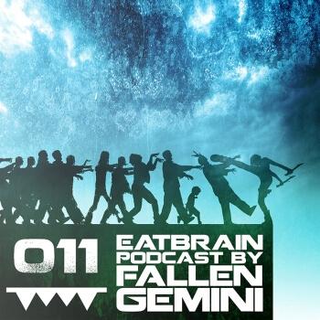 Eatbrain Podcast 011 by Fallen Gemini