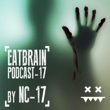 Eatbrain Podcast 017 by NC-17