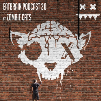 Eatbrain Podcast 020 by Zombie Cats