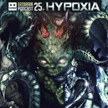 Eatbrain Podcast 025 by Hypoxia