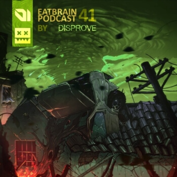 Eatbrain Podcast 041 by Disprove