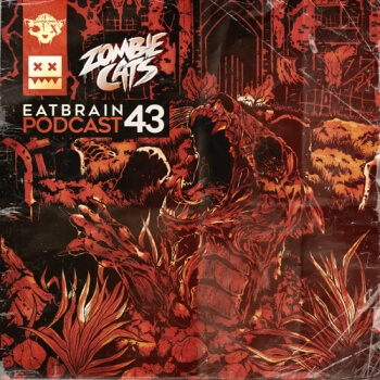 Eatbrain Podcast 043 by Zombie Cats