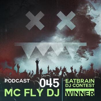 Eatbrain Podcast 045 by Mc Fly Dj