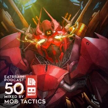 Eatbrain Podcast 050 by Mob Tactics