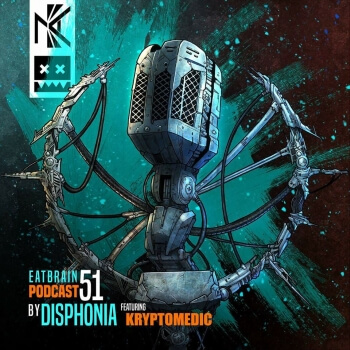 Eatbrain Podcast 051 by Disphonia featuring Kryptomedic