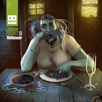 Eatbrain Podcast 053 by Telekinesis