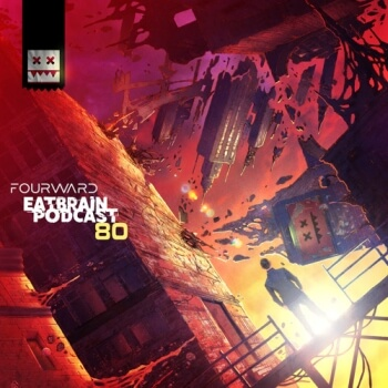 Eatbrain Podcast 080 by Fourward