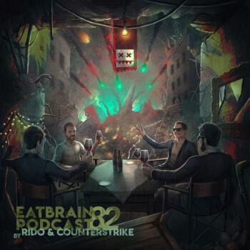 Eatbrain Podcast 082 by Rido & Counterstrike