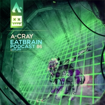 Eatbrain Podcast 086 by A-Cray