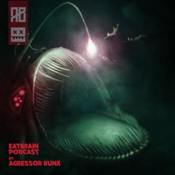 Eatbrain Podcast 101 by Agressor Bunx