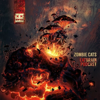 Eatbrain Podcast 125 by Zombie Cats